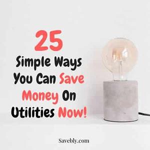 Ways to save money on utilities now!