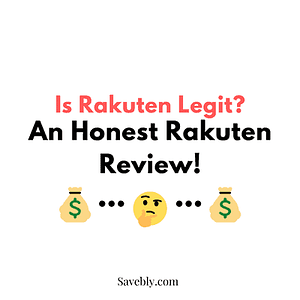 Is Rakuten Legit? An Honest Rakuten Review