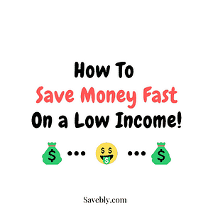 Learn how to save money fast on a low income