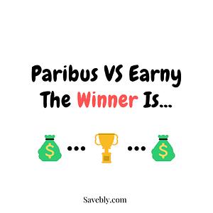 Paribus vs Earny. See who the winner is!