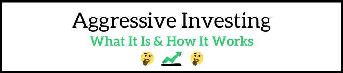 Aggressive Investing