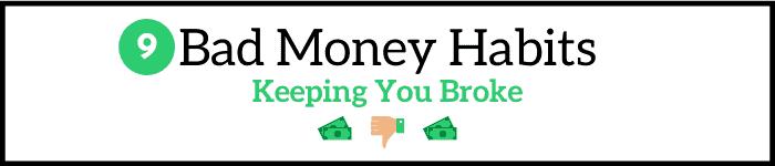 Bad money habits keeping you broke