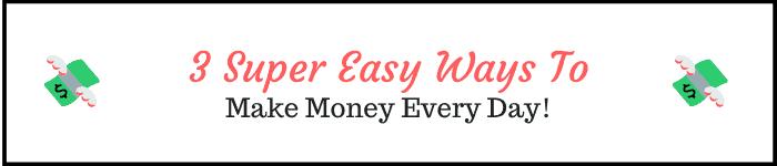 Ways To Make Money Every Day