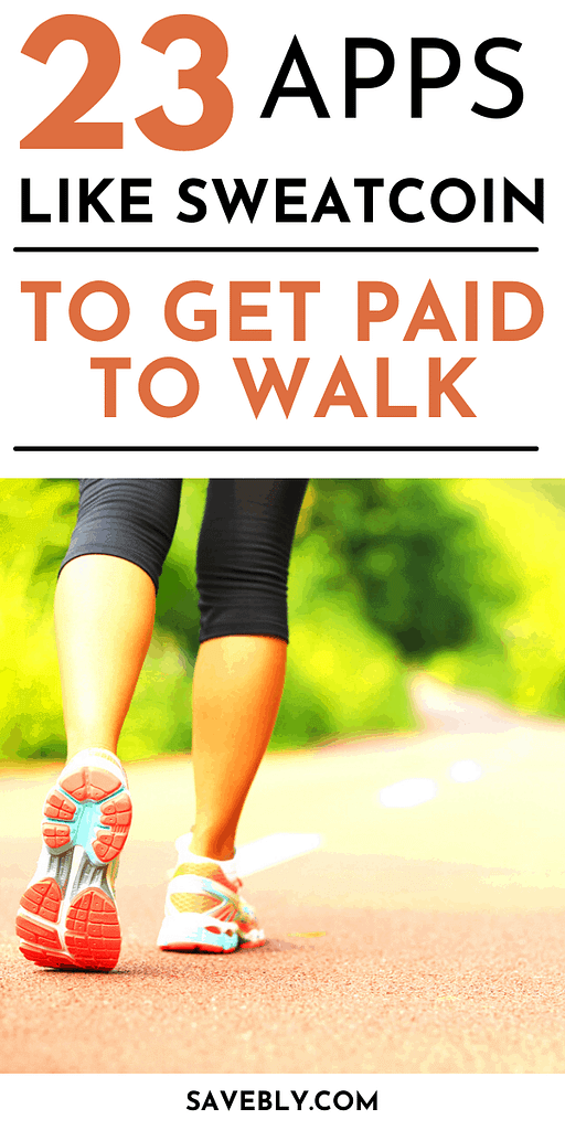 23 Apps Like Sweatcoin To Get Paid To Walk