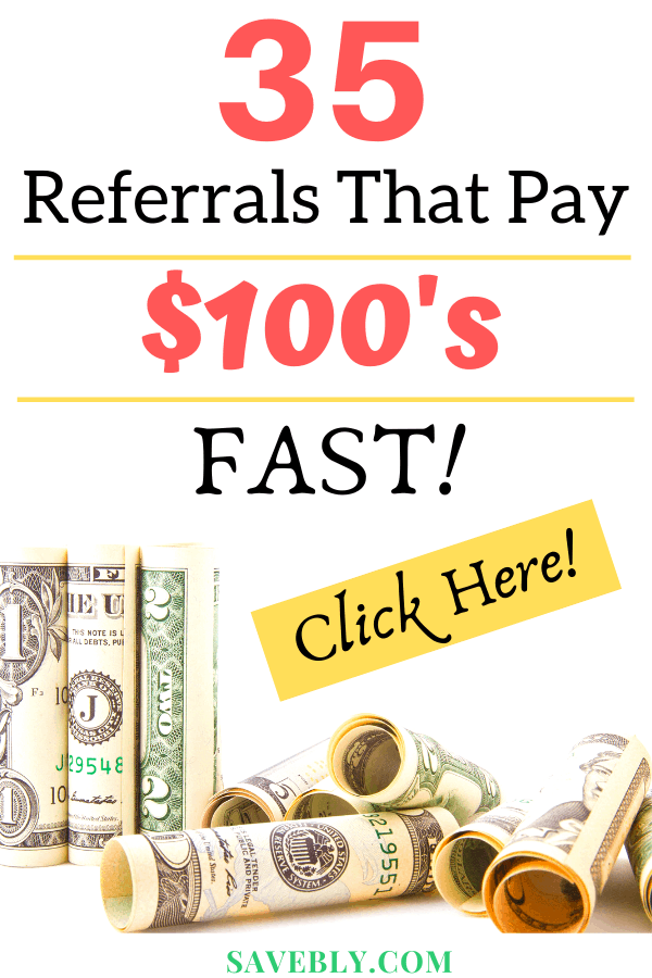 35 Best Referrals That Pay $100's Fast
