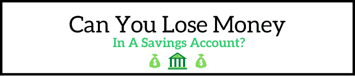 Can You Lose Money In A Savings Account